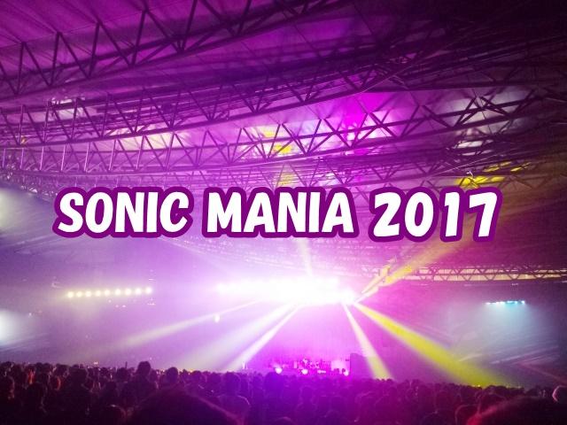 SONIC MANIA 2017(ソニマニ)