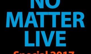 NO MATTER LIVE 2017