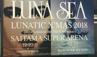 LUNA SEA LUNATIC X'MAS 2018 -Introduction to the 30th Anniversary- さいたまスーパーアリーナ